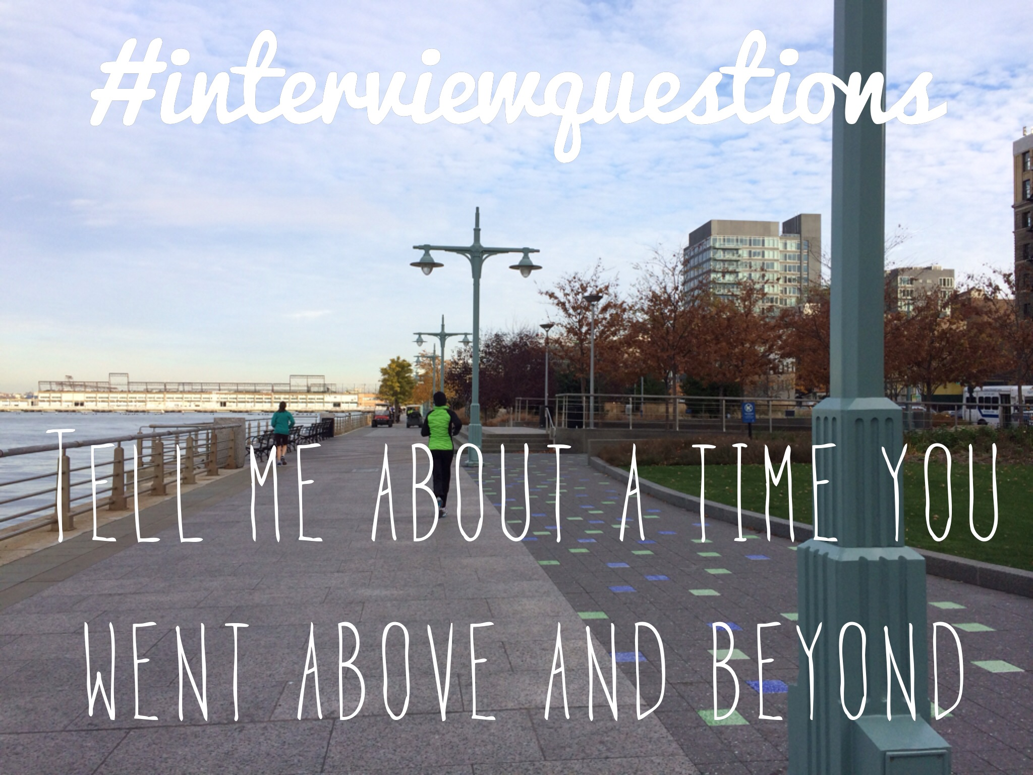 interview questions  tell me about a time you went above