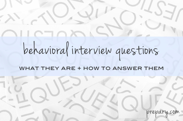 What are behavioral interview questions? - The Prepary : The Prepary