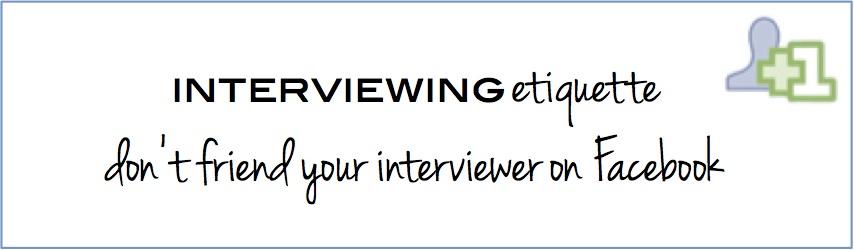 dont friend interviewer on facebook